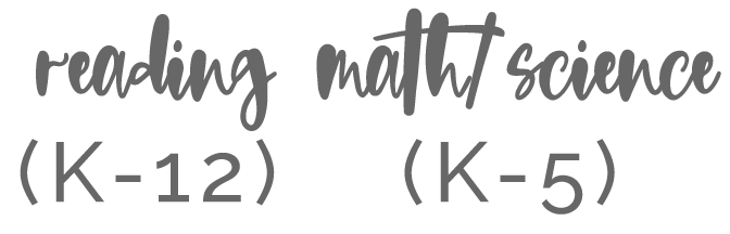Reading K-12 Math/Science K-5